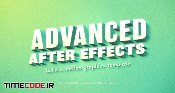 Advanced After Effects: Build A Motion Graphics Template