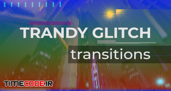 Trendy Glitch Transitions