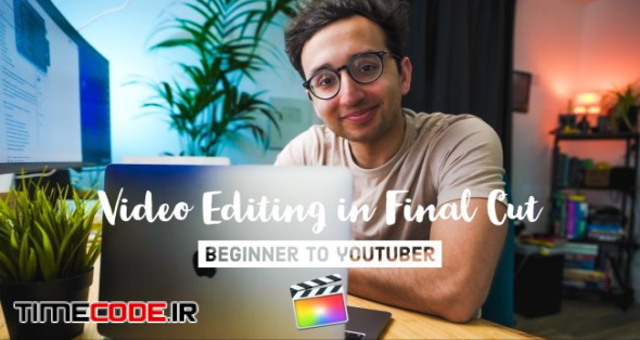 Video Editing with Final Cut Pro X - From Beginner to YouTuber